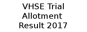 Check VHSE +1 Trial Allotment result 2017