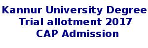 Kannur University Degree Trial aLlotment result 2017