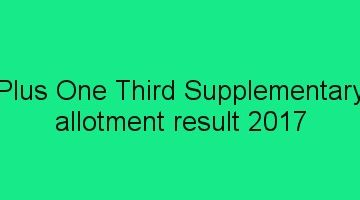 Plus One 3rd Supplementary Allotment result 2017