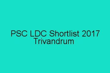 Trivandrum LDC Shortlist