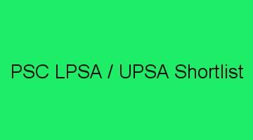 psc LPSA / UPSA Shortlist