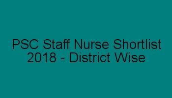 PSC DME Staff Nurse Shortlist 2018