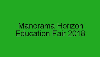 Manorama Horizon Education Fair 2018