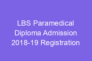 LBS Dpharm/Health Inspector /Paramedical Admission 2018 Application