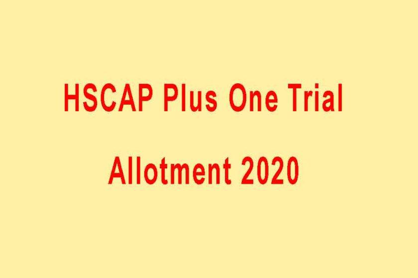 HSCAP Plus One Trial Allotment Result 2020