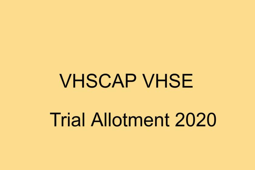 VHSE Trial Allotment Result 2020 - VHSCAP Allotment