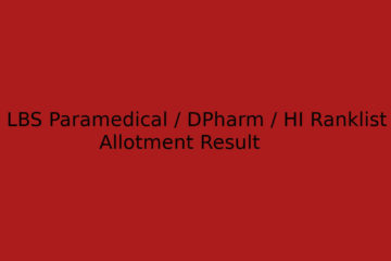 LBS Paramedical / HI/ Dpharm Ranklist / Allotment Result