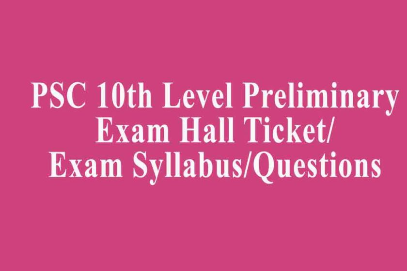 PSC 10th Level Preliminary Exam Hall Ticket / Syllabus / Questions
