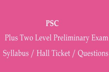 PSC Plus Two Level Preliminary Exam Date/Syllabus/Hall Ticket/Questions