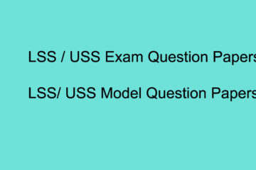 LSS Question Papers / USS Question Papers and Model Questions