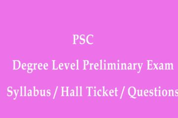 PSC Degree Level Preliminary Exam Syllabus, Exam Date, Hall Ticket, Questions
